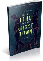 Blitz Sign-Up: In the Echo of this Ghost Town by C.L. Walters