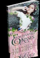 Blitz Sign-Up: Enchanted Kisses by Tara Gallina