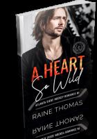 Blitz Sign-Up: A Heart So Wild by Raine Thomas