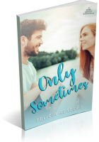 Blitz Sign-Up: Only Sometimes by Felicia Blaedel