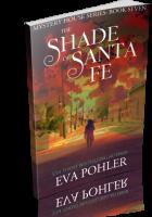 Blitz Sign-Up: The Shade of Santa Fe by Eva Pohler