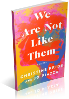 Blitz Sign-Up: We Are Not Like Them by Christine Pride & Jo Piazza