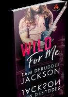 Tour: Wild For Me by Tam DeRudder Jackson