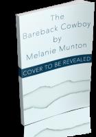 Blitz Sign-Up: The Bareback Cowboy by Melanie Munton
