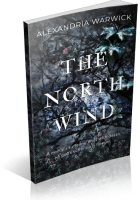 Tour Sign-Up: The North Wind by Alexandria Warwick