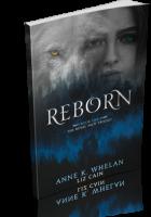 Blitz Sign-Up: Reborn by Anne K. Whelan & Liz Cain